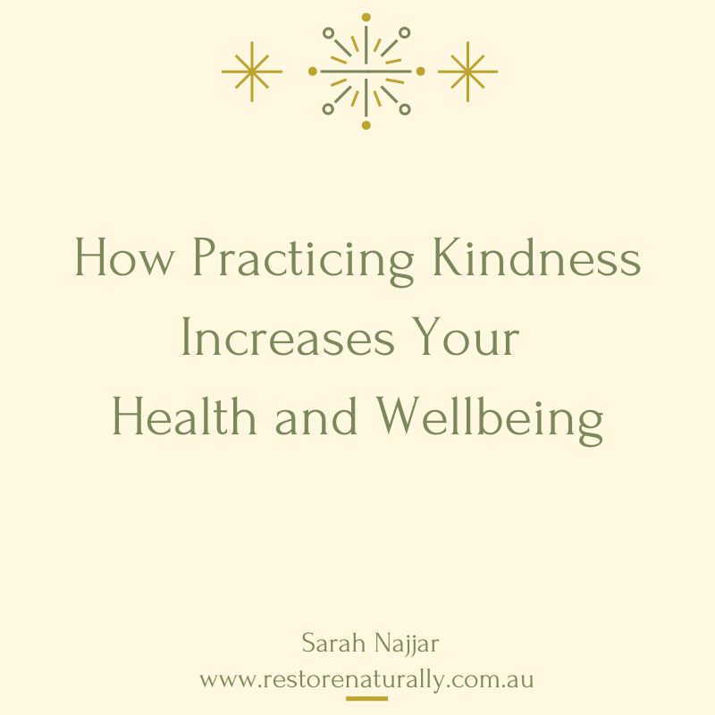 Practicing Kindness increases your health and wellbeing